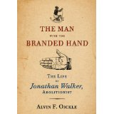 The Man with the Branded Hand: the Life of Jonathan Walker