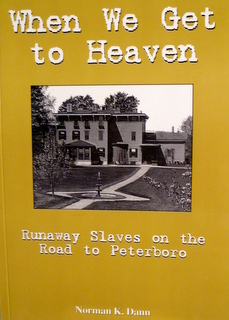 When We Get to Heaven: Runaway Slaves on the Road to Peterboro