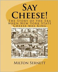 Say Cheese! The Story of The Era When NYS Cheese was King